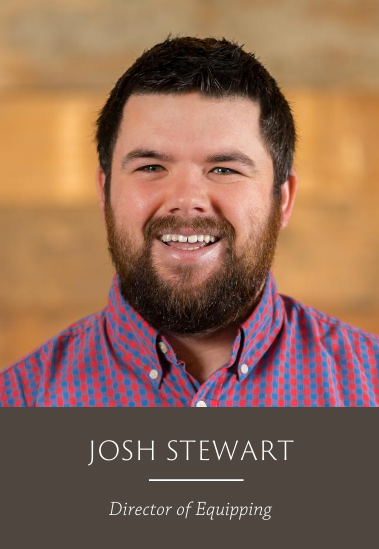 Josh Stewart_Director of Equipping