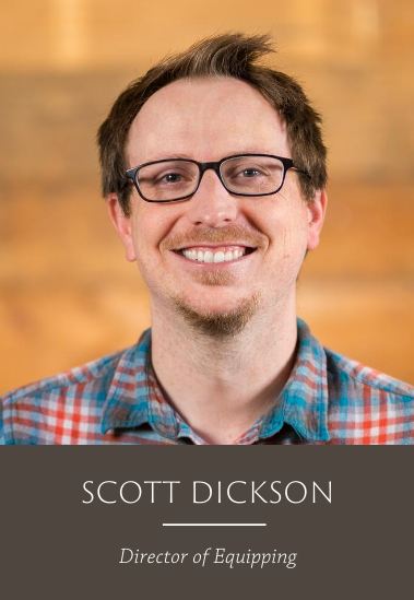 Scott Dickson_Director of Equipping