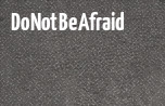 Do Not Be Afraid banner