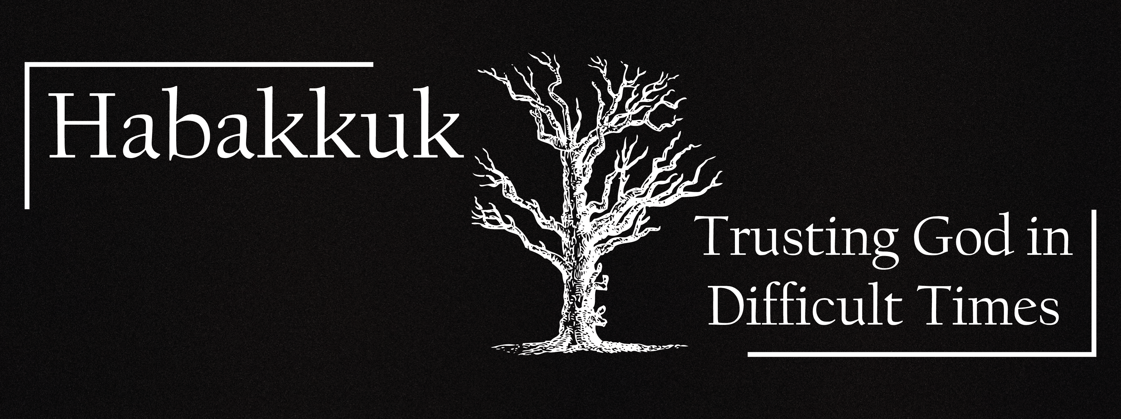 Trusting God in Difficult Times: Habakkuk