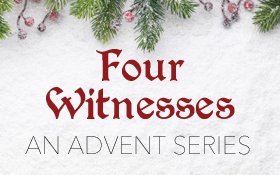 Four Witnesses: An Advent Series