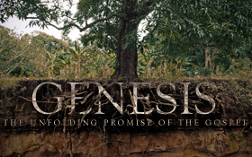 GENESIS: The Unfolding Promise of the Gospel