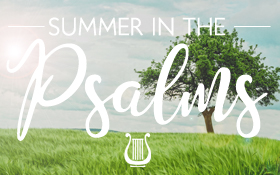 Summer in the Psalms