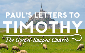 1&2 TIMOTHY: The Gospel-Shaped Church