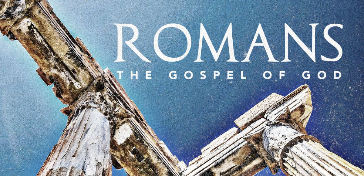 Romans: The Gospel of God
