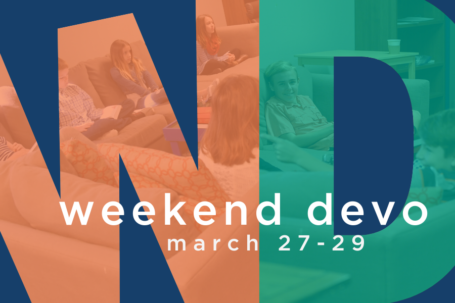 Copy of weekend devo