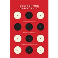 Confronting Christianity: 12 Hard Questions for the World's Largest Religion by Rebecca McLaughlin