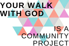 Your Walk with God is a Community Project (small)