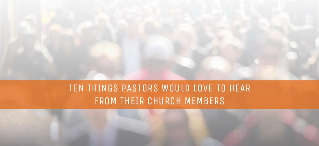Ten-Things-Pastors-Would-Love-to-Hear-from-Their-Church-Members