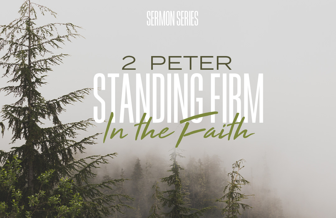 2 Peter:  Standing Firm in the Faith