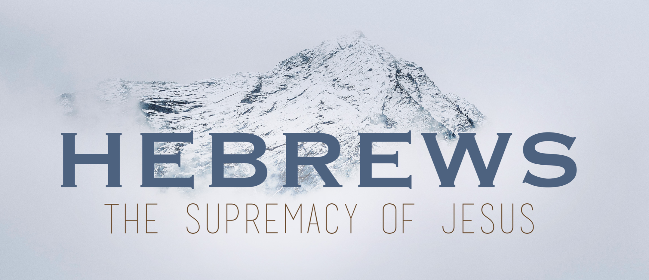 Hebrews: The Supremacy of Jesus