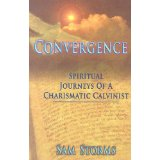 convergence-spiritual-journeys-of-a-charismatic-calvinist-by-sam-storms