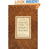 For the Fame of God's Name- Essays in Honor of John Piper