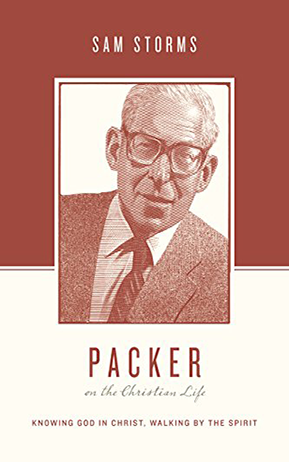 packer-on-the-Christian-life-sam-storms