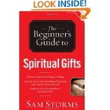 Spiritual Gifts (The Beginner's Guide to) by Sam Storms