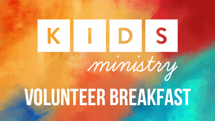 Kids Ministry Volunteer Breakfast