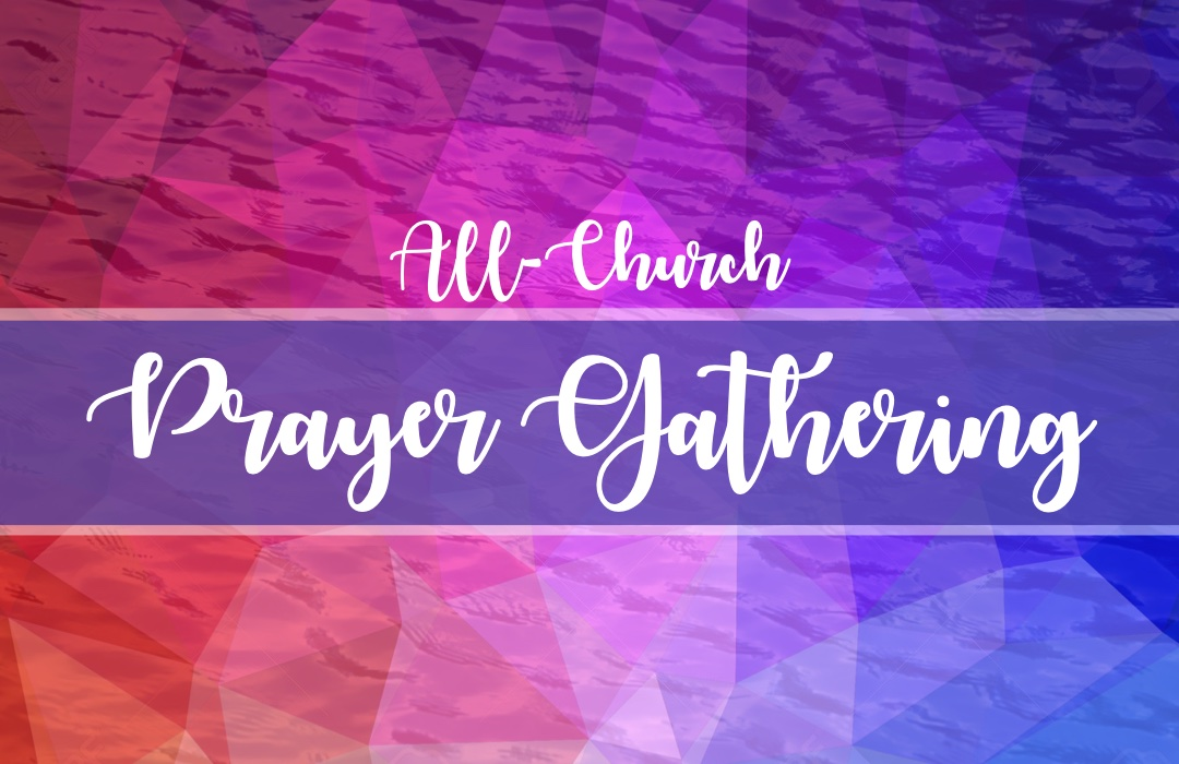 All-Church Prayer Gathering General