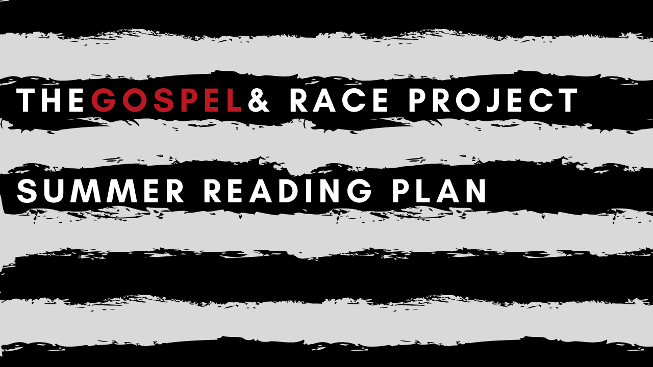 Gospel and Race Projection Summer Reading
