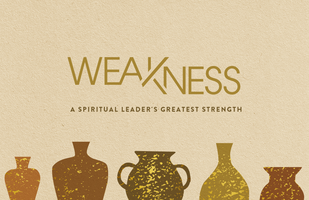 Weakness: A Spiritual Leader's Greatest Strength