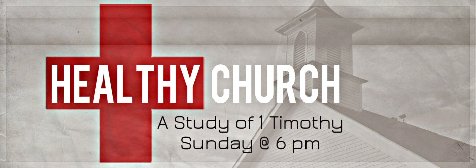 Healthy Church:  A Study of 1 Timothy banner