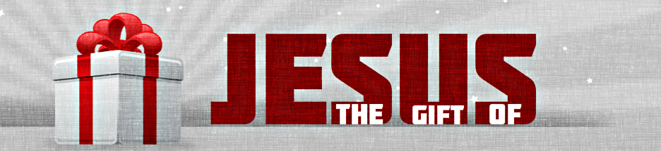 The Gift of Jesus banner