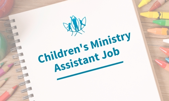 Children's Ministry Assistant Job Opportunity