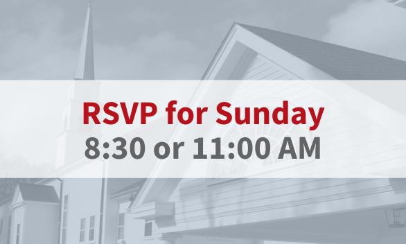 RSVP to join us for a worship service