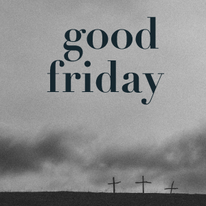 easterweekblog-goodfriday2019