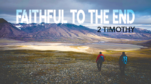 2 Timothy | Faithful to the End