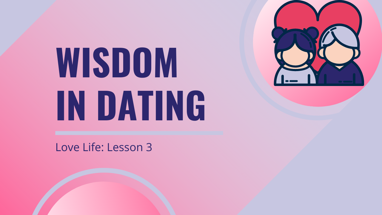 Wisdom in dating