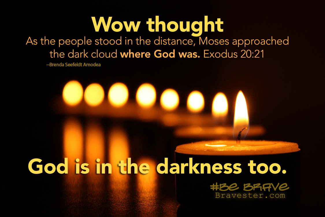 God is in the darkness