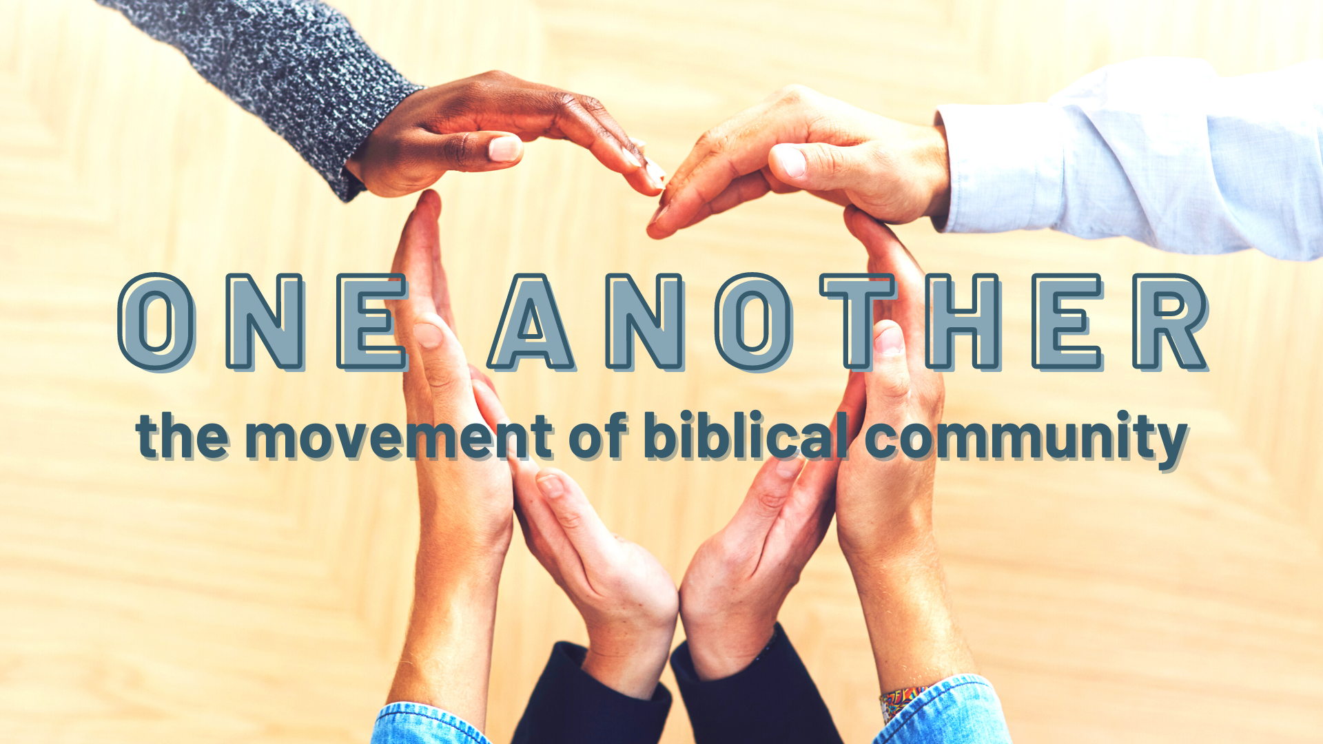 One Another: The Movement of Biblical Community