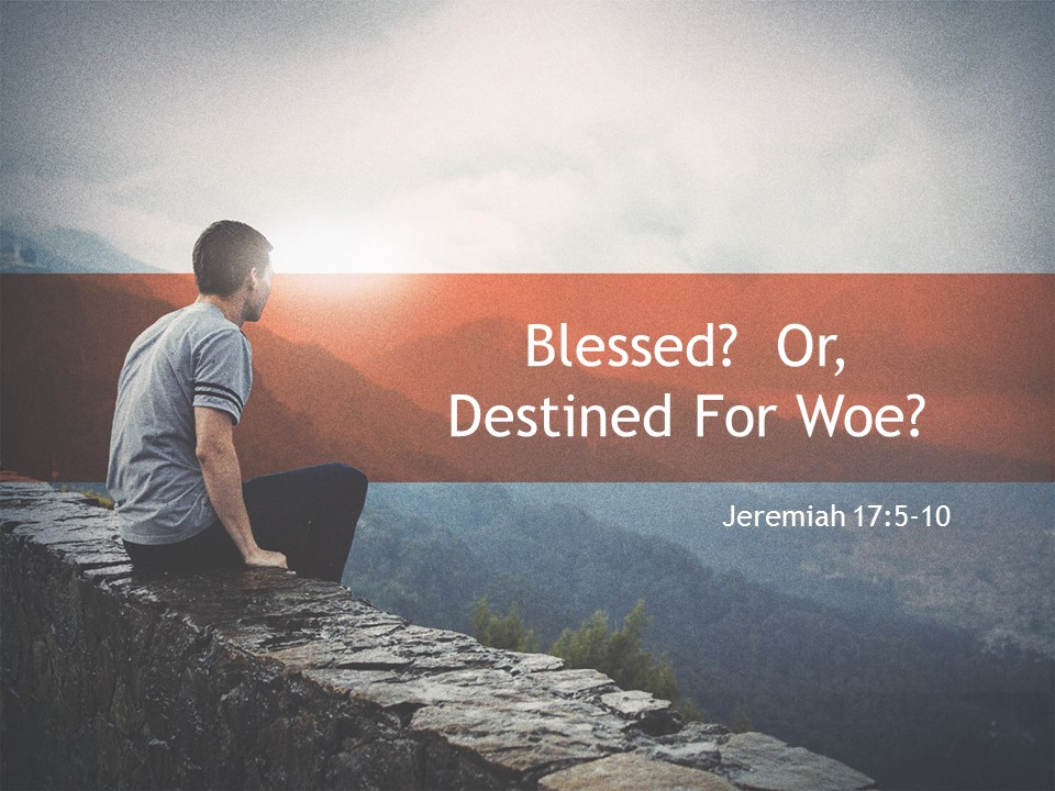 Blessed Or Destined For Woe.JPG