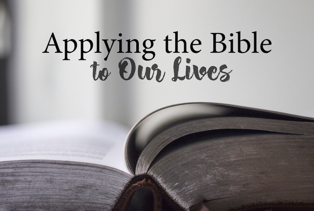 Applying the Bible to Our Lives