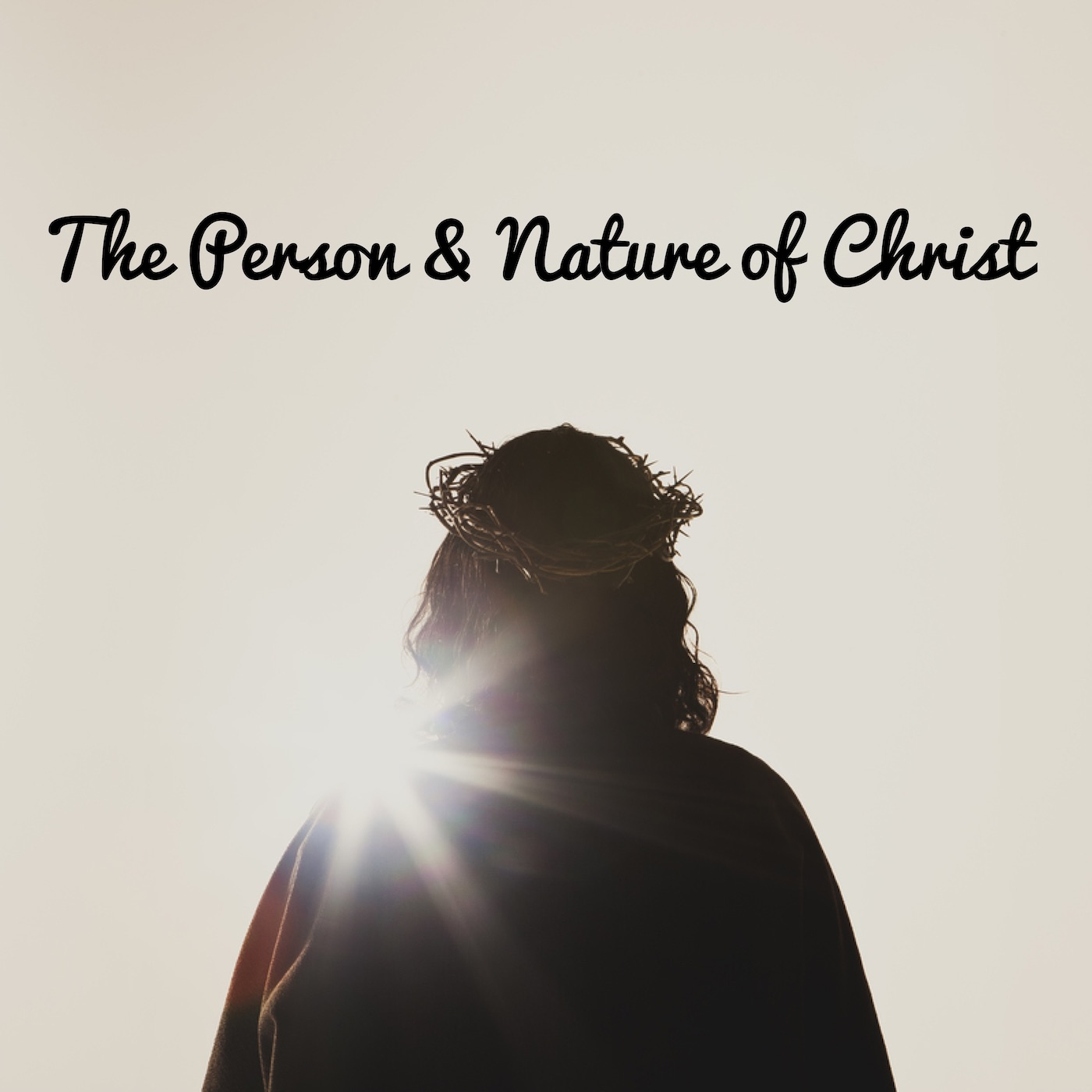 The Person and Nature of Christ - Square