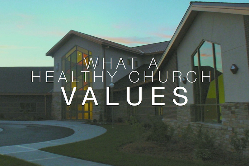 What a Healthy Church Values
