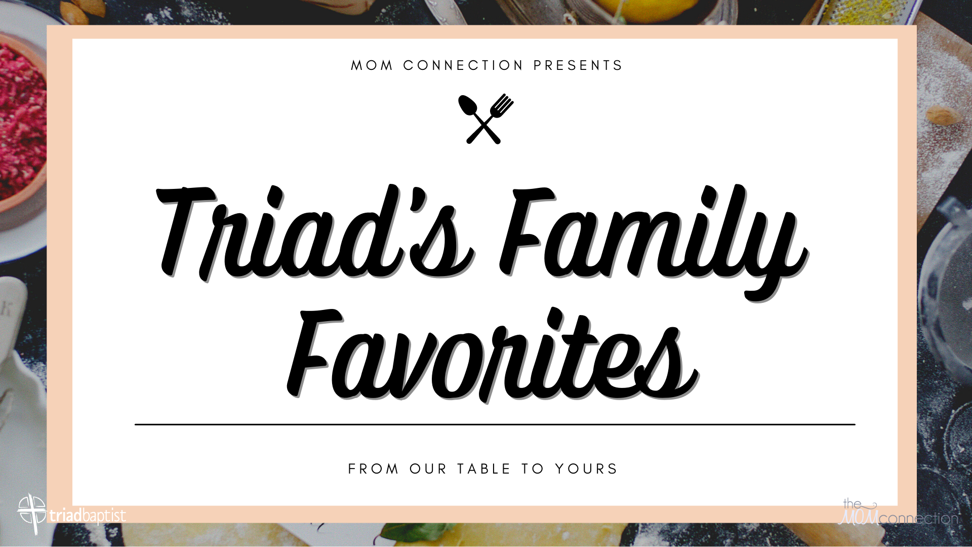 Copy of Triad's family favorites