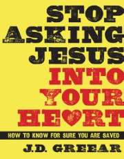 Stop Asking Jesus into Your Heart Cover