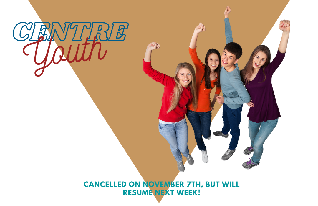 Centre Youth Cancelled Nov 7th web image