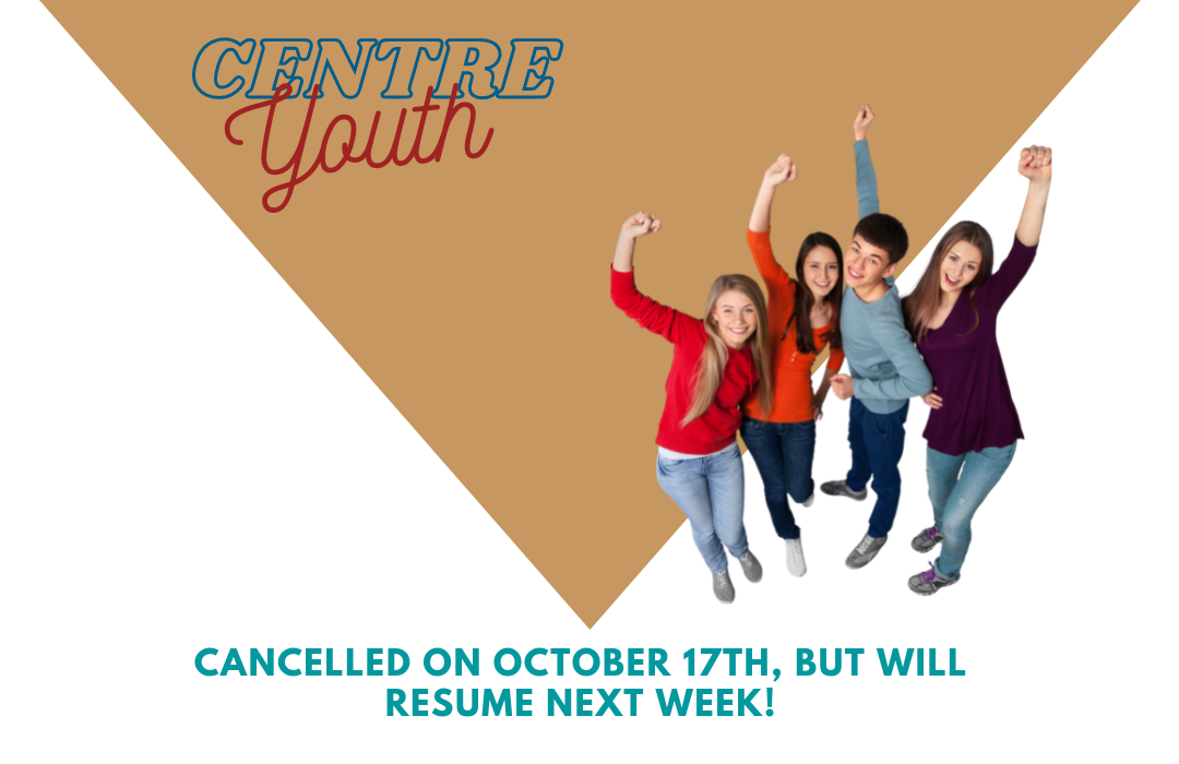 Centre Youth Cancelled on October 17th Web