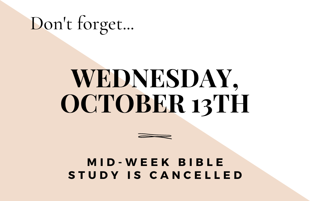 Mid-Week BIBLE STUDY IS CANCELLED OCT 13th Web image