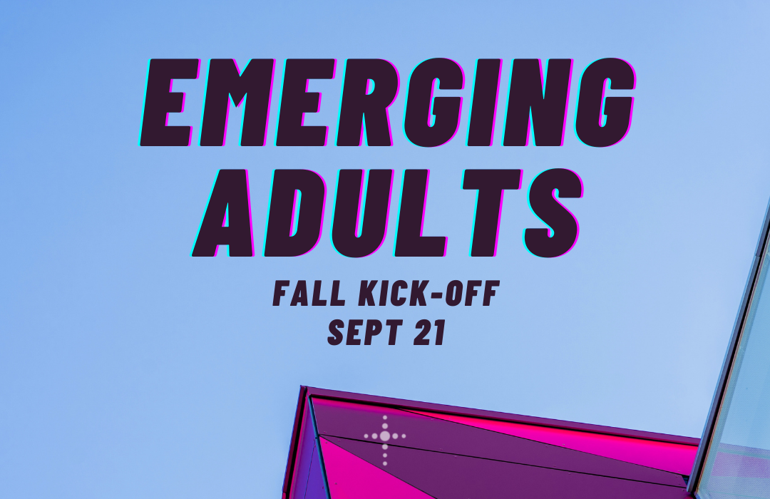 Emerging Adults Fall kick-off [feature]