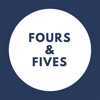 Fours & Fives