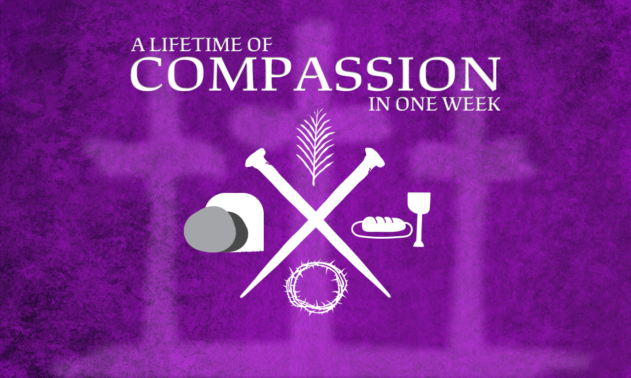 A Lifetime of Compassion in One Week banner