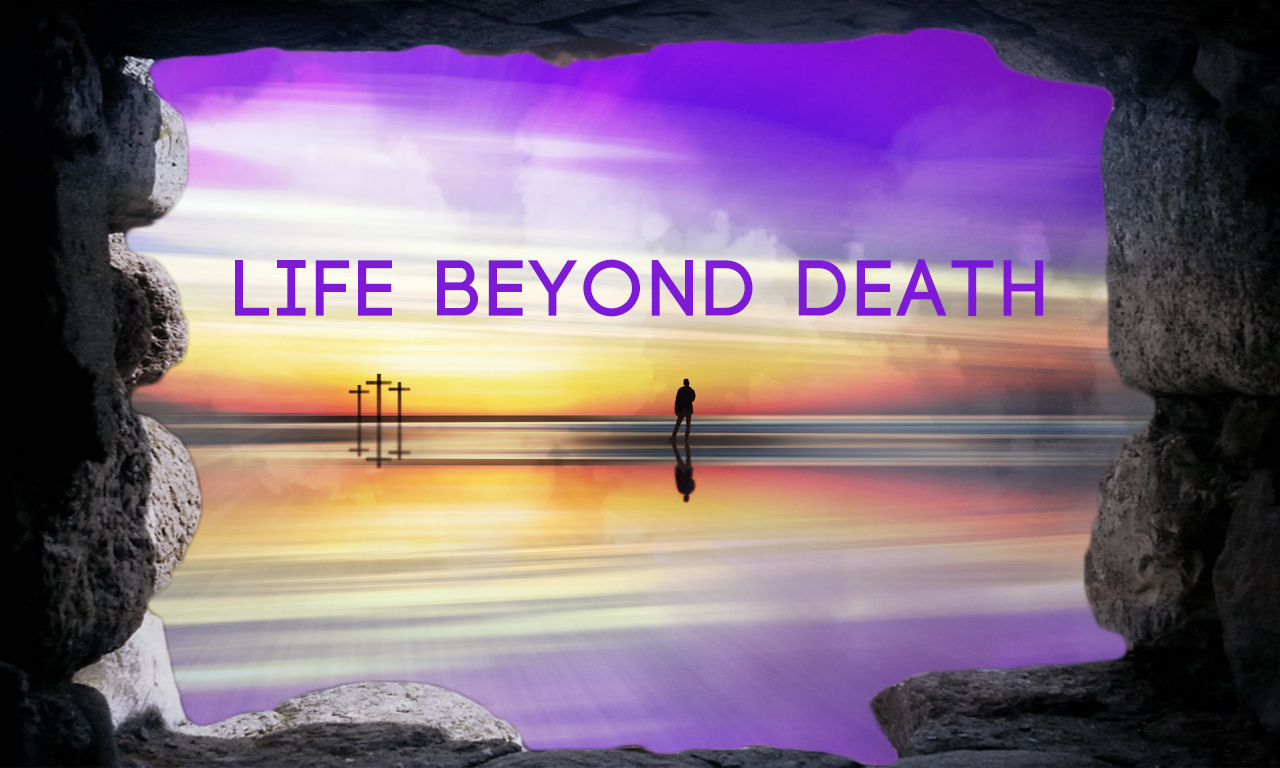 Life Beyond Death (Easter Message) banner