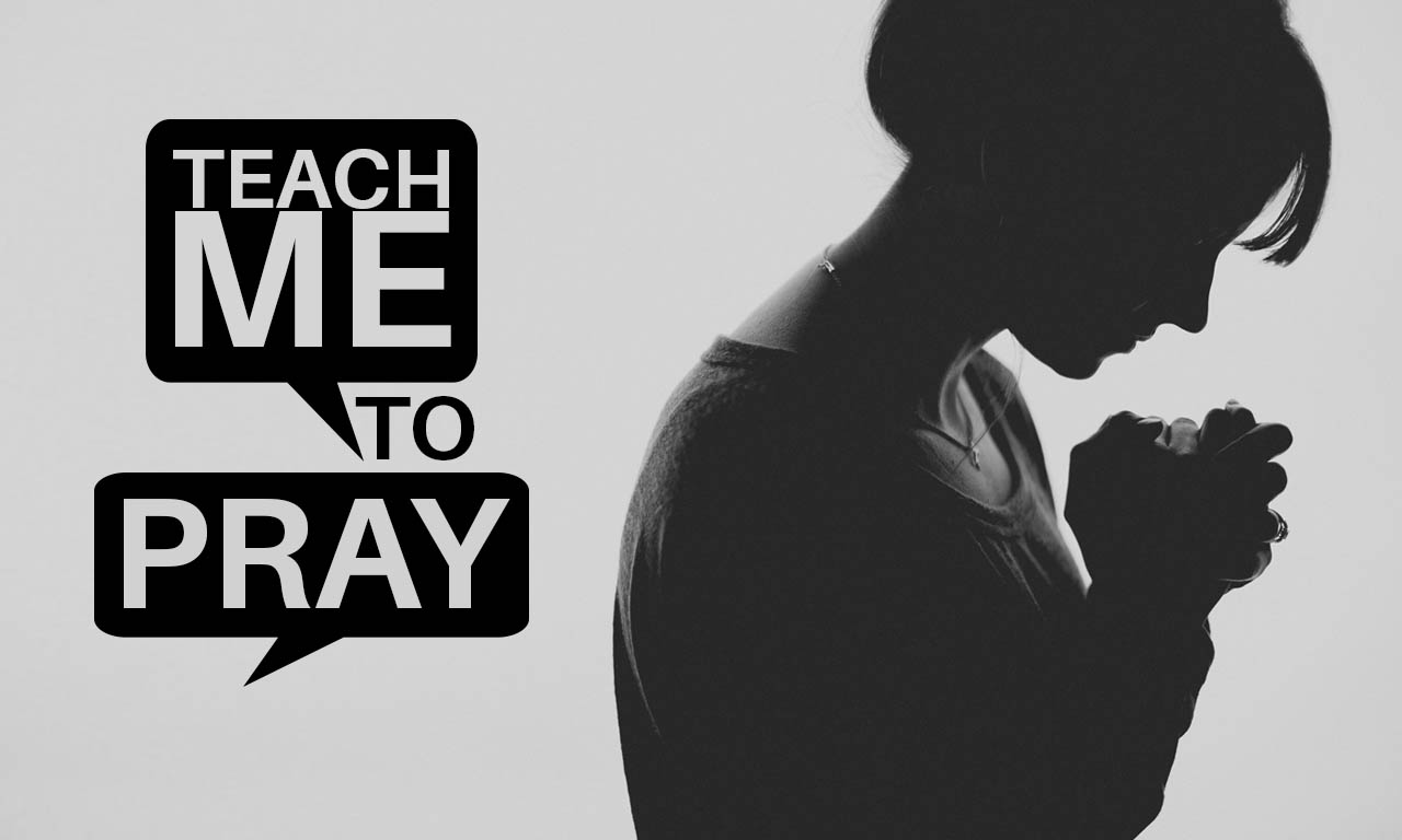 Teach Me To Pray banner