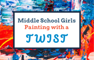 Event Image - Middle School Girls_Painting w_a Twist image