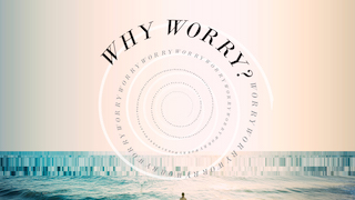 Why Worry_THUMB