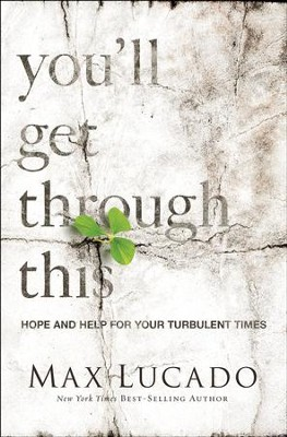 Lucado youll get through this hope and help image