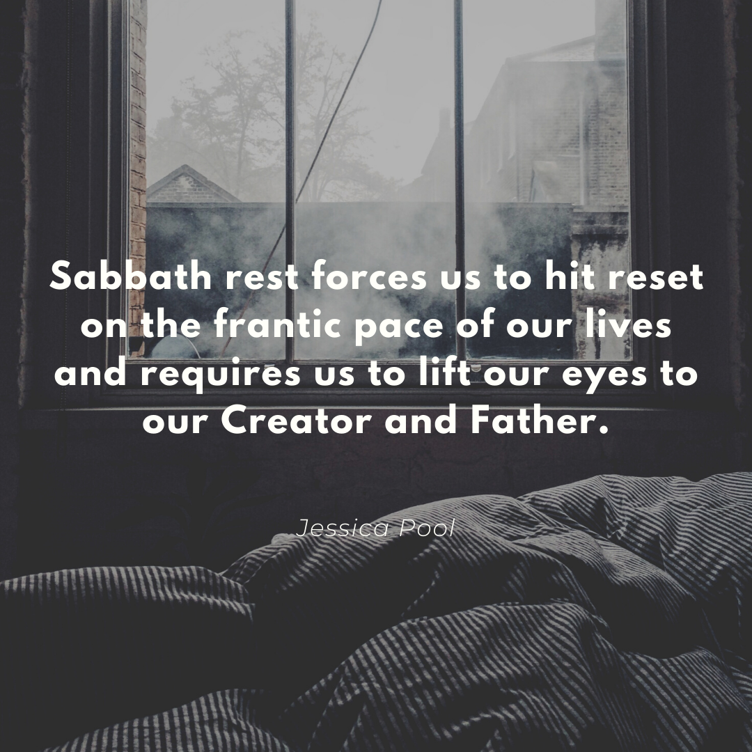 Sabbath rest forces us to hit reset on the frantic pace of our lives and requires us to lift our eye